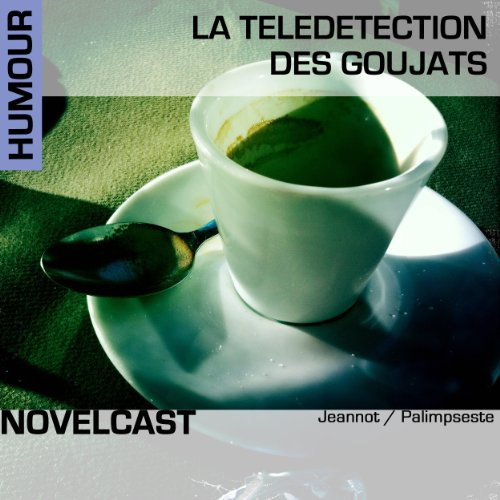 La télédétection des goujats audiobook cover art