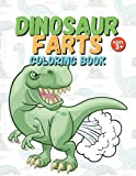 Dinosaur Farts Coloring Book: Funny Gift for Kids of All Ages