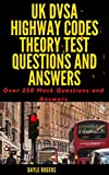 UK DVSA HIGHWAY CODES THEORY TEST QUESTIONS AND ANSWERS: Over 250 Mock Questions and Answers (English Edition)