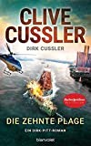 Die zehnte Plage: Ein Dirk-Pitt-Roman (Die Dirk-Pitt-Abenteuer, Band 25) - Clive Cussler