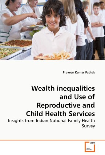 Wealth inequalities and Use of Reproductive and Child Health Services: Insights from Indian National Family Health Survey