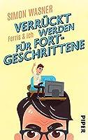 Ferris & Ich - Verrueckt werden fuer Fortgeschrittene: Roman