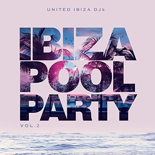 Ibiza Pool Party, Vol.2