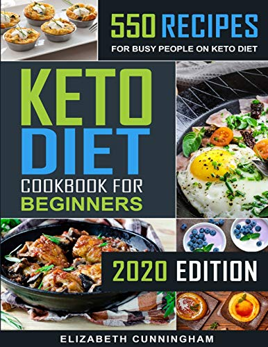 Keto Diet Cookbook For Beginners: 550 Recipes For Busy People on Keto Diet (Keto Diet for Beginners) 1