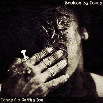 Broken by Decay
