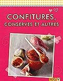 Confitures, conserves et autres: Les meilleures recettes (De délicieuses recettes pour l'été) (French Edition)