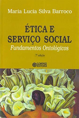 Ética e Serviço Social: Fundamentos Ontológicos