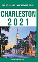 Charleston - The Delaplaine 2021 Long Weekend Guide