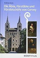 Die Aebte, Fuerstaebte und Fuerstbischoefe von Corvey