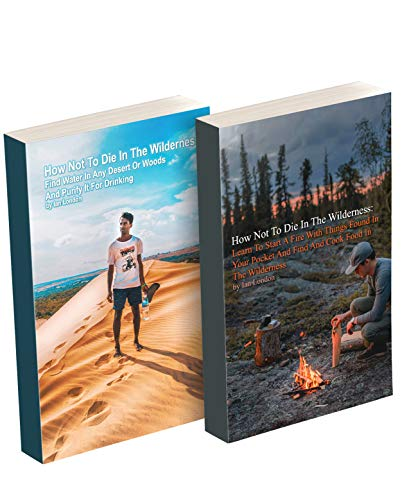 Survive in a Wild: Find Water, Food, And Start Fire Without Tools by [Ian London]