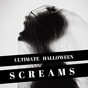 Ultimate Halloween Screams - Scary Songs for Children & Adults, Halloween Sounds to Scare your Friends