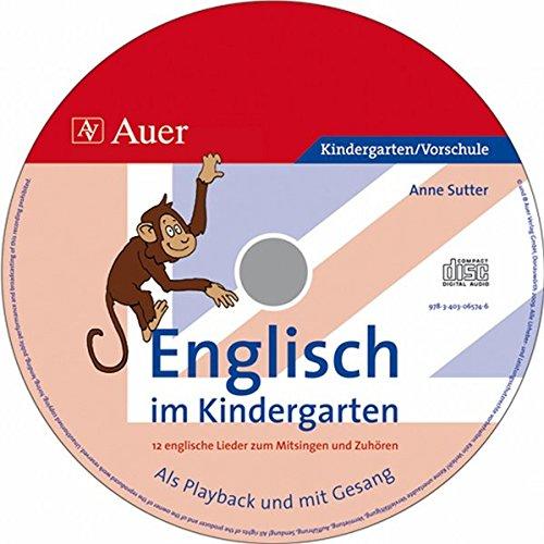 Englisch im Kindergarten (Audio-CD): 12 englische Lieder zum Mitsingen und Zuhören, als Playback und mit Gesang (Kindergarten)