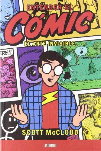 Entender El Comic Arte Invisible: El arte invisible (Astiberri Ensayo)