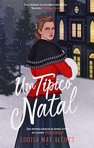 Um típico Natal: Um conto da mesma autora de 'Mulherzinhas' (Portuguese Edition)