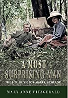 A Most Surprising Man: The life of Victor Marra Newland