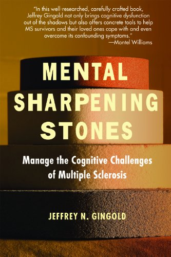 Mental Sharpening Stones: Manage The Cognitive Challenges Of Multiple Sclerosis