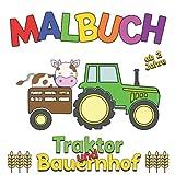 Malbuch Traktor und Bauernhof ab 2 Jahre: Fahrzeuge und Tiere auf dem Bauernhof zum Kritzeln und Ausmalen