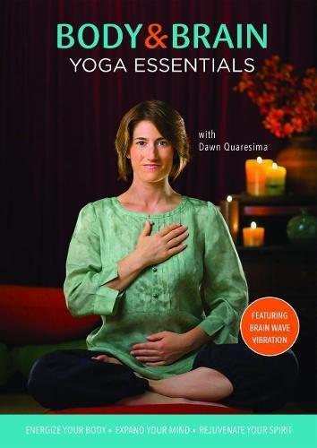 Body & Brain Yoga Essentials: Energize Your Body - Expand Your Mind - Rejuvenate Your Spirit: Featuring Brain Wave Vibration