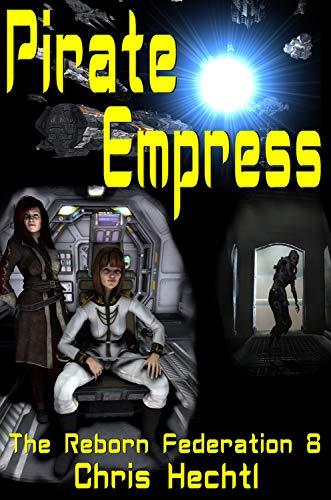 Pirate Empress (The Reborn Federation Book 8) (English Edition)