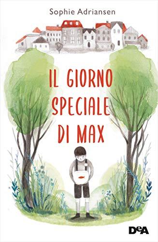 Il giorno speciale di Max (Italian Edition)