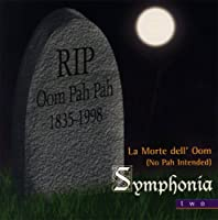 Holst: Symphonia, Vol. 2, La Morte dell' Oom (No Pah Intended) by Symphonia (2003-07-16)