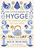 The Little Book of Hygge: The Danish Way to Live Well (Penguin Life) - Meik Wiking