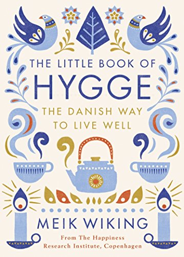 Little Book Of Hygge: The Danish Way to Live Well (Penguin Life)