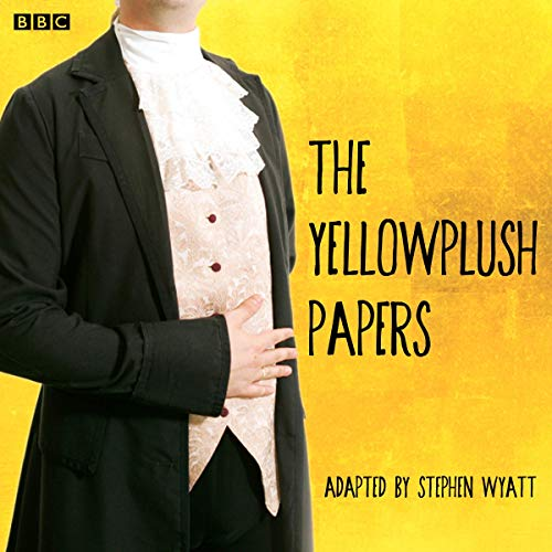 The Yellowplush Papers (Classic Serial) Audiobook By William Makepeace Thackeray, Stephen Wyatt - adaptation cover art