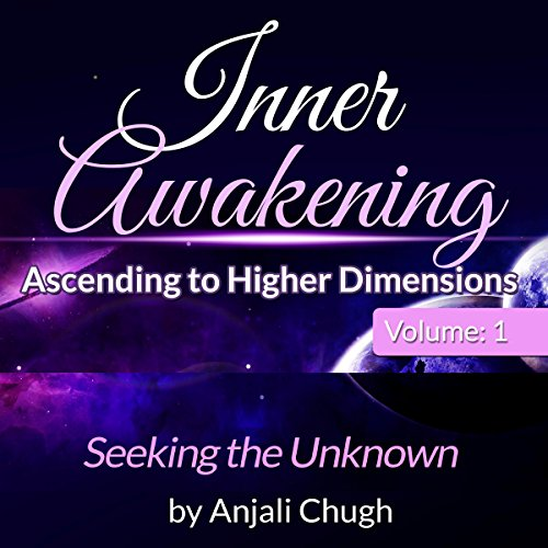 Inner Awakening...Ascending to Higher Dimensions, Vol. 1 audiobook cover art