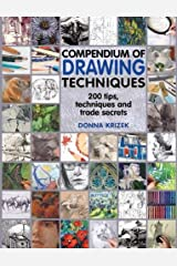 Compendium of Drawing Techniques: 200 Tips and Techniques and Trade Secrets Paperback