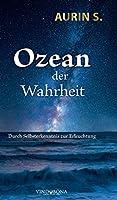 Ozean der Wahrheit: Durch Selbsterkenntnis zur Erleuchtung