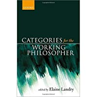 Categories for the Working Philosopher【洋書】 [並行輸入品]