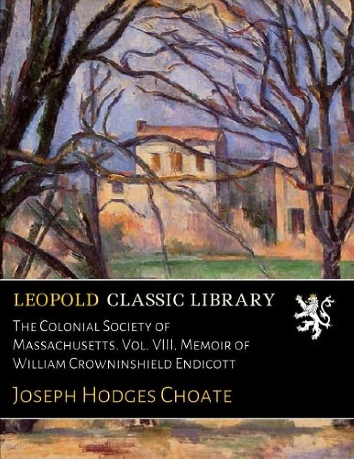 できればエレメンタル誕生The Colonial Society of Massachusetts. Vol. VIII. Memoir of William Crowninshield Endicott