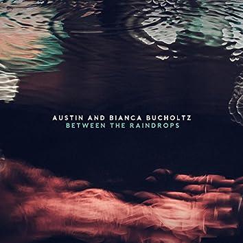 Between the Raindrops (feat. Bianca Bucholtz)
