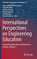 International Perspectives on Engineering Education: Engineering Education and Practice in Context, Volume 1 (Philosophy of Engineering and Technology (20))