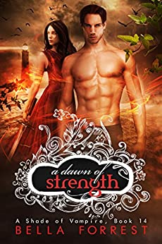 A Shade of Vampire 14: A Dawn of Strength by [Bella Forrest]