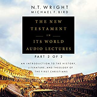 The New Testament in Its World: Audio Lectures, Part 2 of 2 cover art