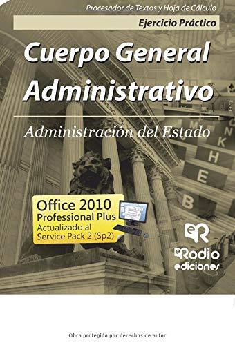 Ejercicio Práctico. Procesador de Textos y Hoja de Cálculo. Cuerpo General Administrativo del Estado. Ingreso Libre.