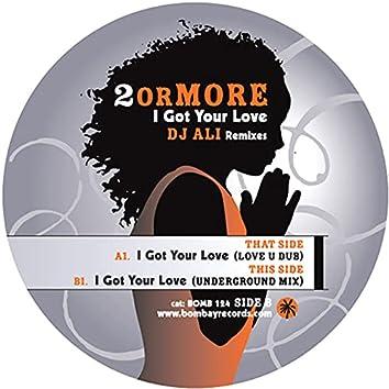 I Got Your Love (DJ Ali Remixes)