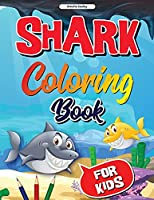 Shark Coloring Book for Kids: Shark Coloring Book, Cute and Fun Shark Coloring Pages for Kids, Stress Relieving and Relaxation Designs
