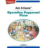 Ask Arizona: Operation Pepperoni Pizza
