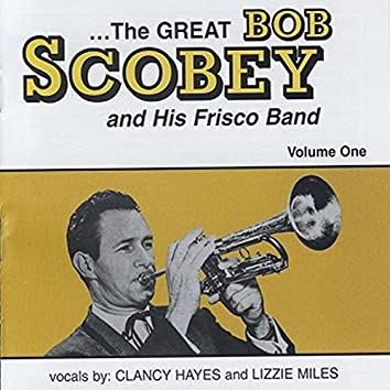 The Great Bob Scobey and His Frisco Band, Vol. 1