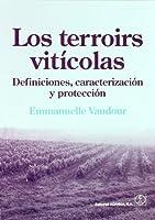Los terroirs vitícolas. Definiciones, caracterización y protección