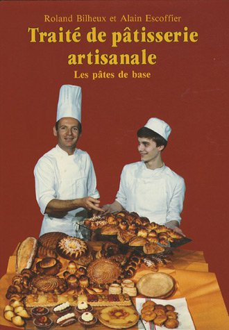 Download Traité De Pâtisserie Artisanale, Tome 1 