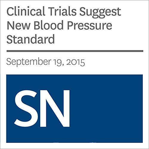 Clinical Trials Suggest New Blood Pressure Standard audiobook cover art