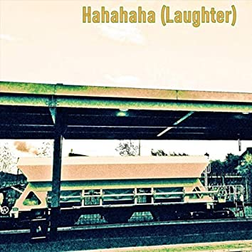 Hahahaha (Laughter)