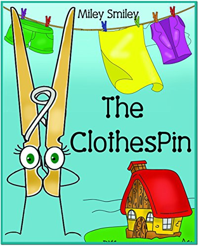 Children's Book: The Clothespin (Children's bedtime stories for ages 4-8) Early Readers