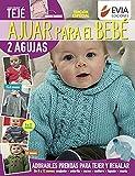 Ajuar para el bebé: Guía de tejido de prendas para bebés (Spanish Edition)