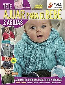 Ajuar para el bebé: Guía de tejido de prendas para bebés (TEJIDO 2 AGUJAS, CROCHET Y OTRAS TECNICAS nº 3)