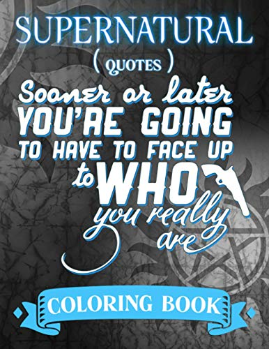 Supernatural Coloring Book: Favorite Letter Coloring Book For Relaxing, Stress-Relieving Adults With Lots Of Illustrations And Great Quotes From Supernatural
